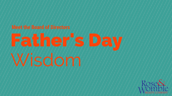 Father's Day Wisdom Rose & Womble Realty Company
