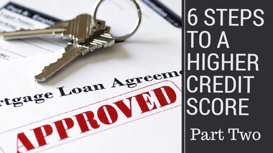 6 steps to a higher credit score part two