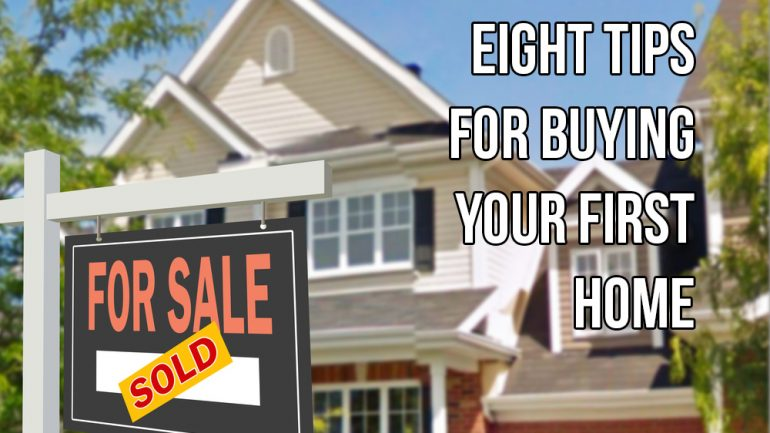 Eight Tips for Buying your First Home